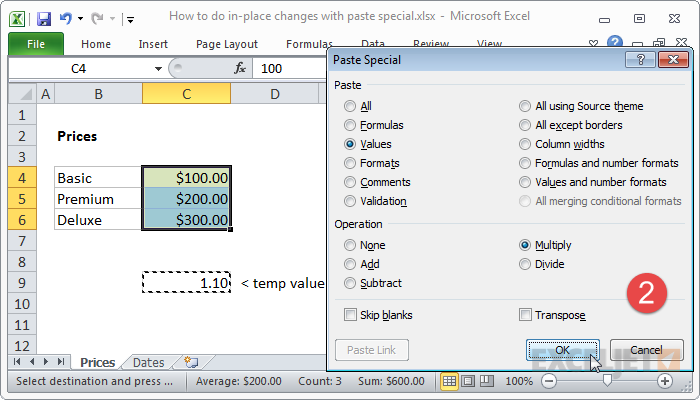 Paste special with Values + Multiply